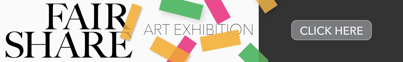 Fair Share Art Exhibition Shop Banner v2