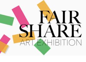 Coming Soon... Fair Share Art Exhibition