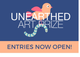 Unearthed Art prize 2021 - Entries Now Open!